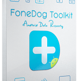 FoneDog Toolkit for Android 2.0.36 With Crack Latest version 2021